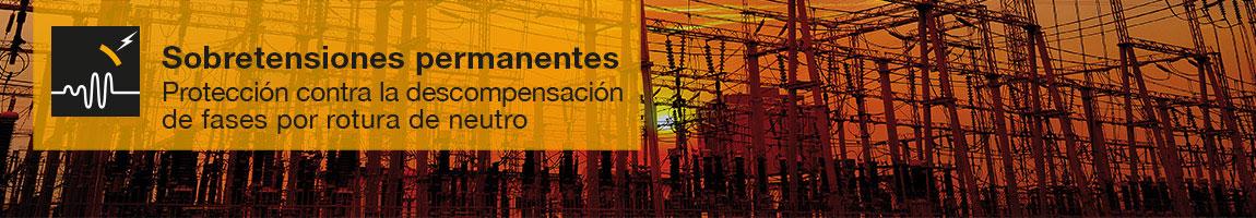 Protectores contra sobretensiones permanentes - Protección contra la descompensación de fases por rotura de neutro